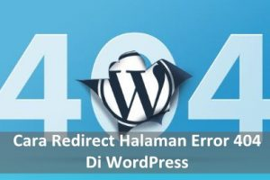 Cara Redirect Halaman Error 404 di WordPress ke Home Page
